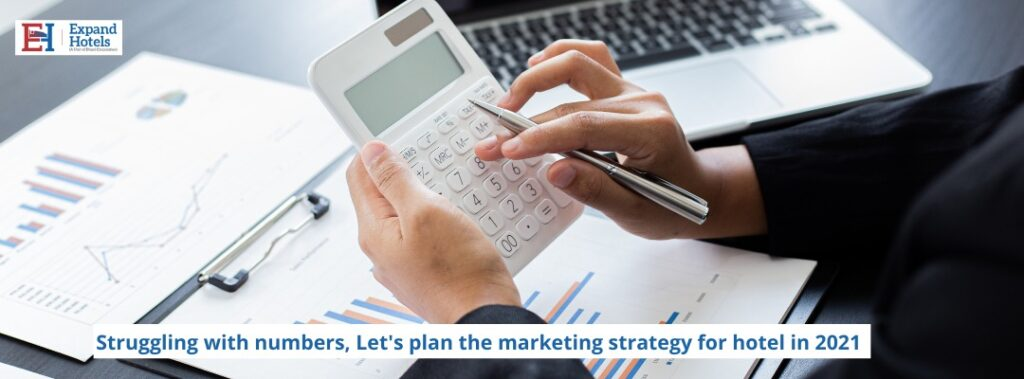 Struggling-With-Numbers-Let's-Plan-The-Marketing-Strategies-For-Hotels-in-2021